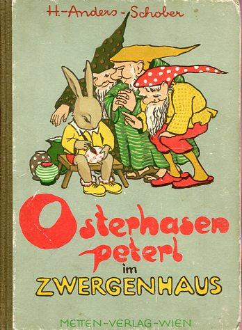 Osterhasenpeterl im Zwergenhaus. Erstauflage, EA