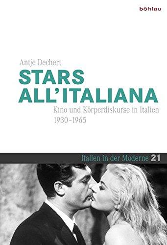 "Stars all""italiana - Kino und Körperdiskurse in Italien (1930 - 1965). Italien in der Moderne, Band 21. Erstauflage, EA,"
