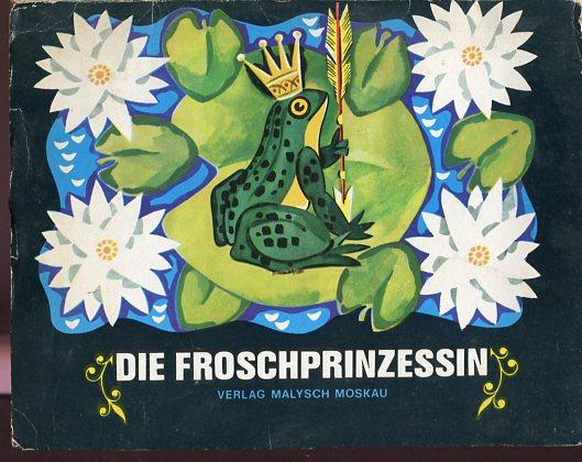 Die Froschprinzessin. Russisches Volksmärchen. Deutsche Erstauflage, EA