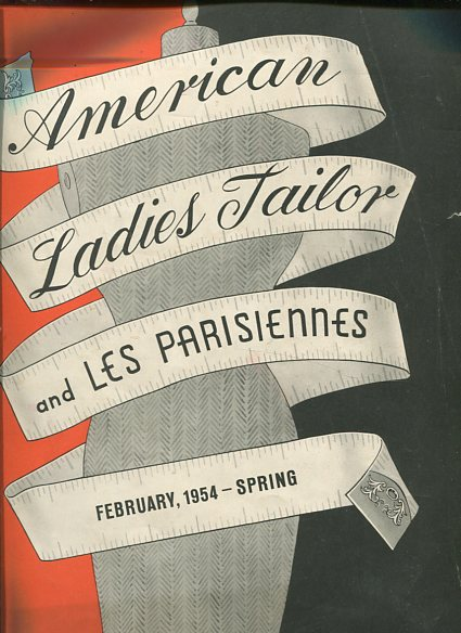 American Ladies Tailor and les Parisiennes. Ferbruary 1954 - Spring, Vol. LI No. 1. first Edition