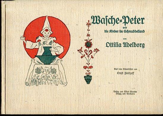 Wasche-Peter und die Kinder von Schmuddelland. aus dem Schwedischen von Ernst Potthoff. Deutsche Erstauflage, EA