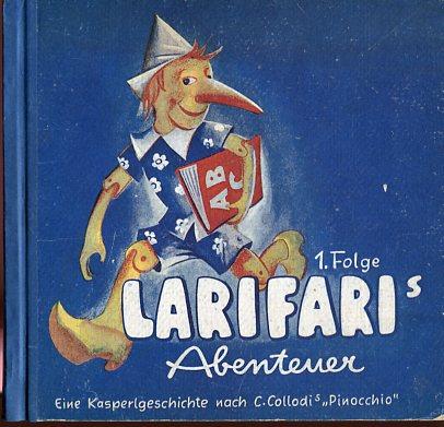 Larifaris Abenteuer. 1. Folge - 1. Teil, eine Kasperlgeschichte nach C. Collodi´s Pinochio, Illustrationen Reinken Wien. Erstauflage, EA