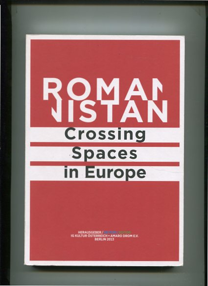 Romanistan - Crossing Spaces in Europe. Erstauflage, EA