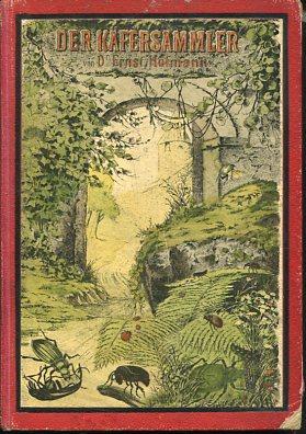 Der Käfersammler - Unsere größeren Käferarten in Wort und Bild. mit über 500 Abbildungen in Farbendruck auf 20 Tafeln, 7., umgearbeitete Auflage
