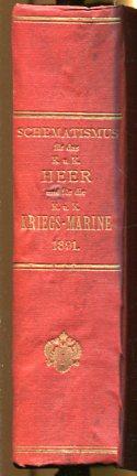 Schematismus für das Kaiserliche und Königliche Heer und für die K. u. K. Kriegsmarine 1891. amtliche Ausgabe. Erstauflage, EA