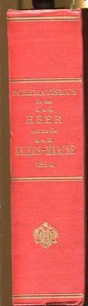 Schematismus für das Kaiserliche und Königliche Heer und für die K. u. K. Kriegsmarine 1894. amtliche Ausgabe. Erstauflage, EA