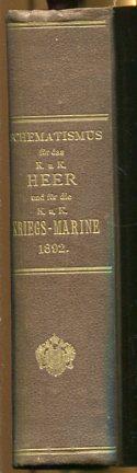 Schematismus für das Kaiserliche und Königliche Heer und für die K. u. K. Kriegsmarine 1892. amtliche Ausgabe. Erstauflage, EA