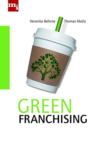 Green Franchising. Erstauflage, EA