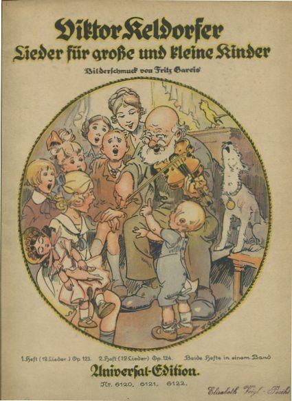 Klendorfer, Viktor: Lieder für große und kleine Kinder - 24 Lieder. Bilderschmuck von Fritz Gareis. Erstauflage, EA