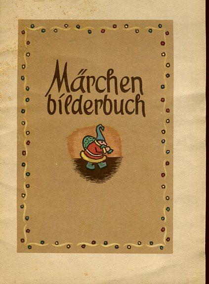 Mächenbilderbuch. Erstauflage, EA
