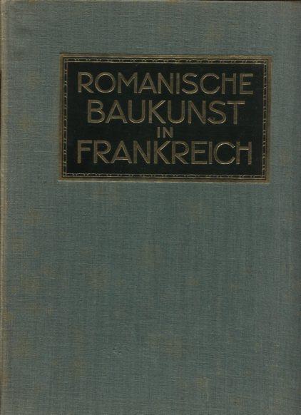 Romanische Baukunst in Frankreich. Reihe: Bauforman-Bibliothek, 3. Band. Erstauflage, EA.