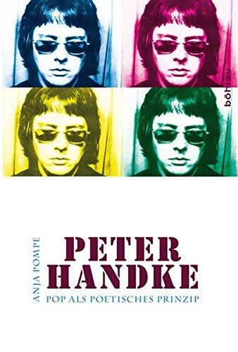 Peter Handke : Pop als poetisches Prinzip. Literaturgeschichte in Studien und Quellen BAnd 15. Erstauflage, EA