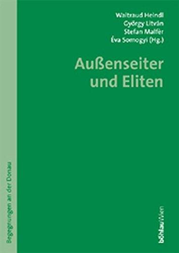 Eliten und Außenseiter in Österreich und Ungarn. Begegnungen an der Donau. Erstauflage, EA