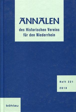 Annalen des Historischen Vereins für den Niederrhein Heft 221/2018. Erstauflage, EA