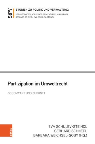 Partizipation im Umweltrecht - Gegenwart und Zukunft. Studien zu Politik und Verwaltung ; Band 115. Erstauflage, EA