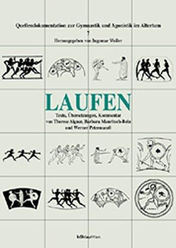 Laufen - Texte, Übersetzungen, Kommentar. Quellendokumentation zur Gymnastik und Agonistik im Altertum ; 7. Erstauflage, EA