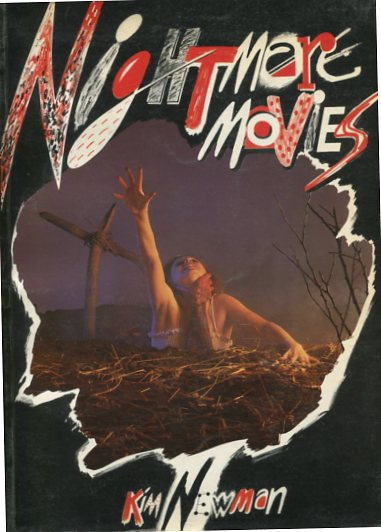 Newman, Kim: Nightmare Movies - Wide Screen Horror Since 1968. first Edition