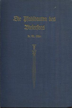 Die Pfahlbauten des Bielersees. Heimatkundliche Monographien ; Nr. 4. Erstauflage, EA