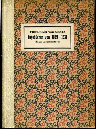 Tagebücher 1829 - 1831 - ( bisher unveröffentlicht ). Amalthea-Bücherei Band 20 / 22. Erstauflage, EA