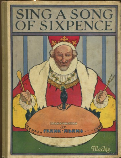 Sing a Song of Sixpence. first Edition