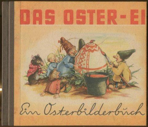 Sahling, Finni and Alfred [Ill.] Mühlehner: Das Oster-Ei - Ein Osterbilderbuch Erstauflage, EA