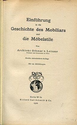 Einführung in die Geschichte des Mobiliars und die Möbelstile. 2., unveränderte Auflage,