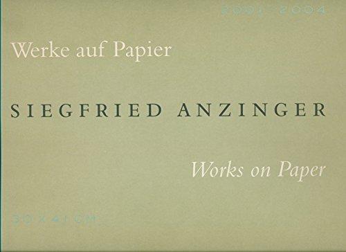 Siegfried Anzinger - Werke auf Papier - Works on Paper 2001 - 2004. aus Anlass der Verleihung des Großen Österreichischen Staatspreises an Siegfried Anzinger und der Ausstellung von Siegfried Anzinger in der Albertina, Wien, vom 17. Mai bis 29. August 2004. Erstauflage, EA
