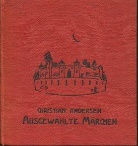 Andersens ausgewählte Märchen. Gerlach´s Jugendbücherei 15. Text gesichtet von Hans Frauengruber. Erstauflage dieser Ausgabe, EA