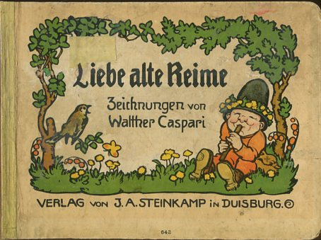 Caspari, Walther: Liebe alte Reime. Zeichnungen von Walther Caspari, Verlagsnummer 642, Schrift in Sütterlin. Erstauflage, EA