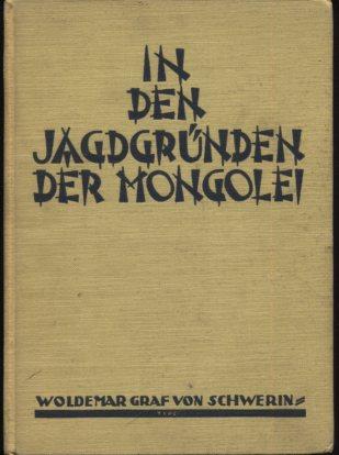In den Jagdgründen der Mongolei unter Räubern, Hirten und Soldaten. Erstausgabe, EA.