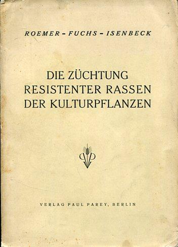Die Züchtung resistenter Rassen der Kulturpflanzen. Kühn-Archiv, Band 45. Erstauflage, EA,