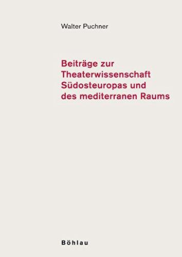 Puchner, Walter: Beiträge zur Theaterwissenschaft Südosteuropas und des mediterranen Raums - Band 1. Erstauflage, EA