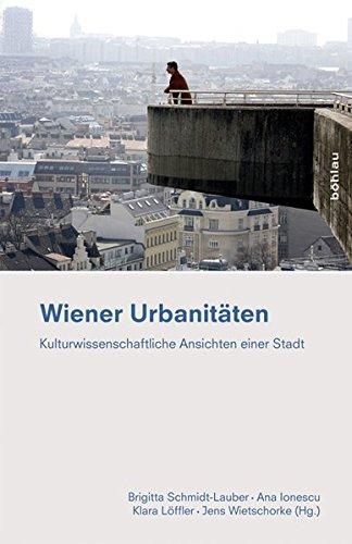Wiener Urbanitäten - kulturwissenschaftliche Ansichten einer Stadt. Ethnografie des Alltags BAnd 1. Erstauflage, EA