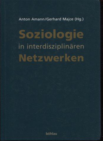Soziologie in interdisziplinären Netzwerken Erstauflage, EA.