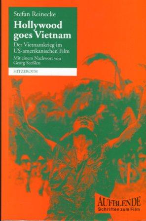 Reinecke, Stefan: Hollywood goes Vietnam - der Vietnamkrieg im US-amerikanischen Film. Mit einem Nachw. von Georg Seesslen / Aufblende Band 5. Erstauflage, EA