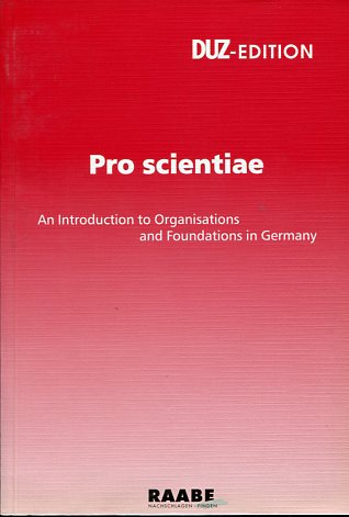 Pro scientiae - an introduction to organisations and foundations in Germany. DUZ-Edition. first Edition
