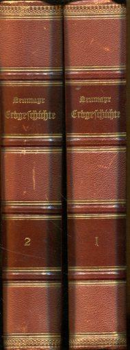 Erdgeschichte. Erster und zweiter Band. 2 Bände.Geologie. I: Allgemeine Geologie. II: Beschreibende Geologie. Mischauflage