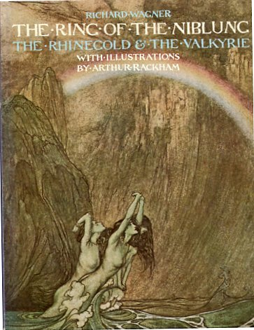 The Ring of the Nibelung - The Rhinegold and the Valkyrie. With Illustrations by Arthur Rackham, Transleted by Margaret Armour. New Edition