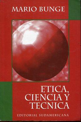 Etica, ciencia y tecnica. Secunda Editione
