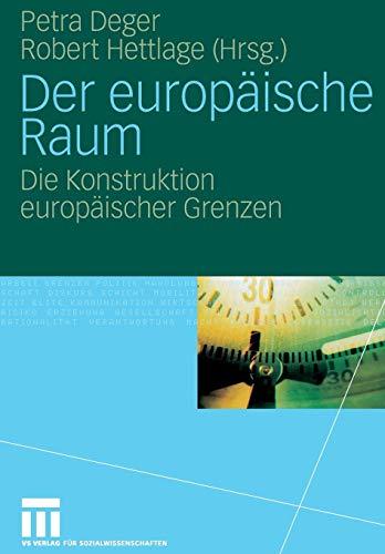 Der europäische Raum - die Konstruktion europäischer Grenzen. Erstauflage, EA