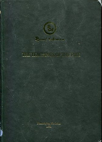The Teachings of the Fire. Lectures on the Teachings of the Fire, the Dance of Fire, Meditation, and the Healing Methods of the Teachings of the Fire. first of this Edition