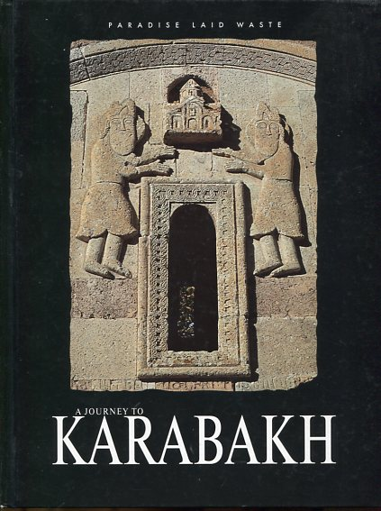 Paradise Laid Waste - a Jouney to Karabakh. first Edition