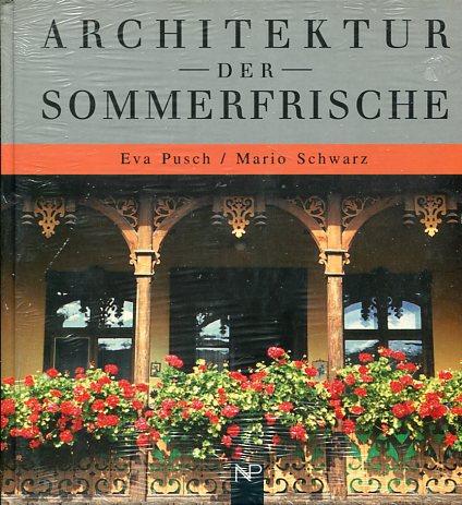 Architektur der Sommerfrische. Mit einem Essay von Wolfgang Kos. Erstauflage, EA