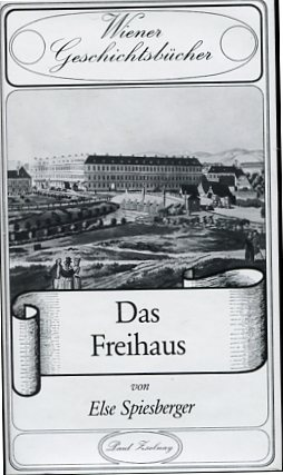 Das Freihaus. Wiener Geschichtsbücher Band 25.