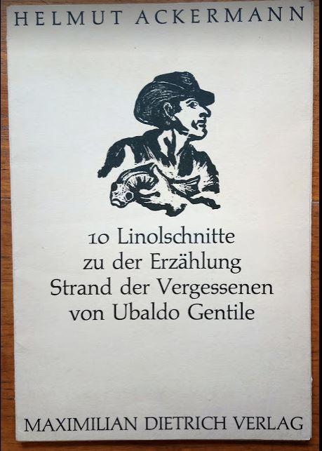 """10 Linolschnitte zu der Erzählung """"Strand der Vergessenen"""" von Ublado Gentile. Diese Mappe erscheint in einer und vom Künstler signierten Auflage von 100 Exemplaren, dies ist Nr.37. Erstauagabe, EA,"""