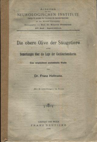 Die obere Olive der Säugetiere nebst Bemerkungen über die Lage der Cocklearisendkerne. Eine vergleichende anatomische Studie. Erstausgabe, EA,