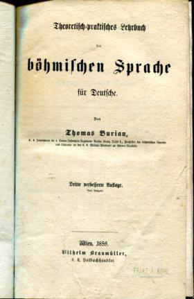 Theoretisch-praktisches Lehrbuch der böhmischen Sprache für Deutsche. 3., verbesserte Auflage