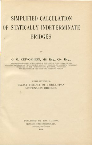 Simplified Calculation of Statically Indeterminate Bridges. With Appendix - Exact Theory of Thrre-Span suspension Bridges. first Edition