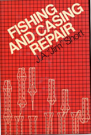 Fishing and Casing Repair - A Focus on Prevention. first edition
