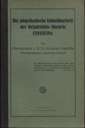 Die physikalische Unhaltbarkeit der Relativitäts-Theorie Einsteins. Erstausgabe, EA